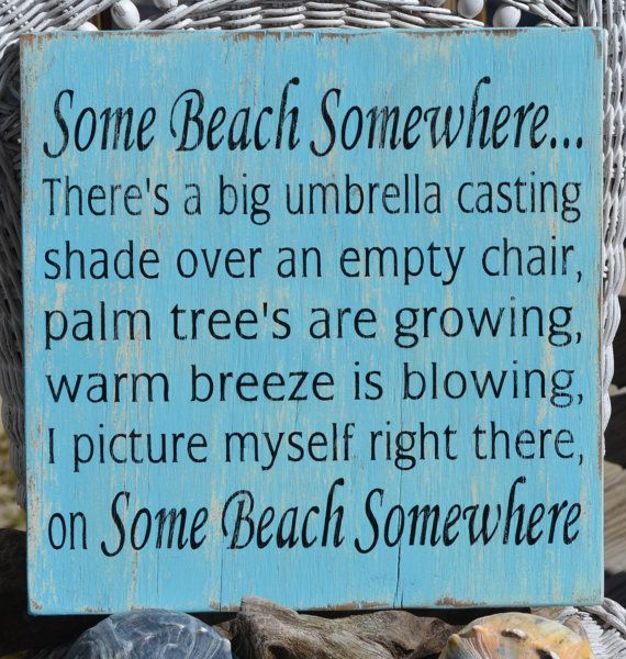 I LOVE this sign!  Some Beach Somewhere 14x14 Beach Decor Sign by CarovaBeachCrafts, $50.00