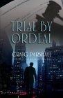 Trial By Ordeal by Craig Parshall