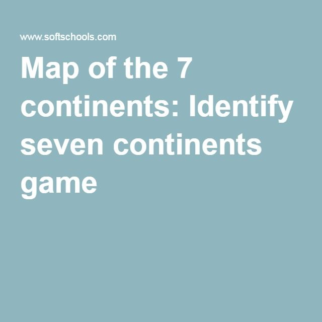 Map of the 7 continents: Identify seven continents game ...