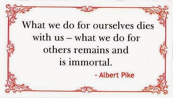 What We Do For Others Remains Immortal
