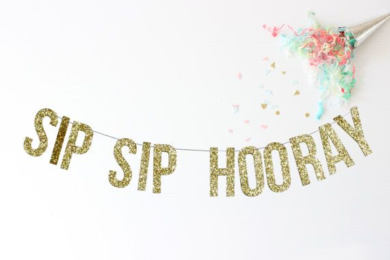 Sip Sip Hooray Banner  bachelorette party  by PaperSupplyStation