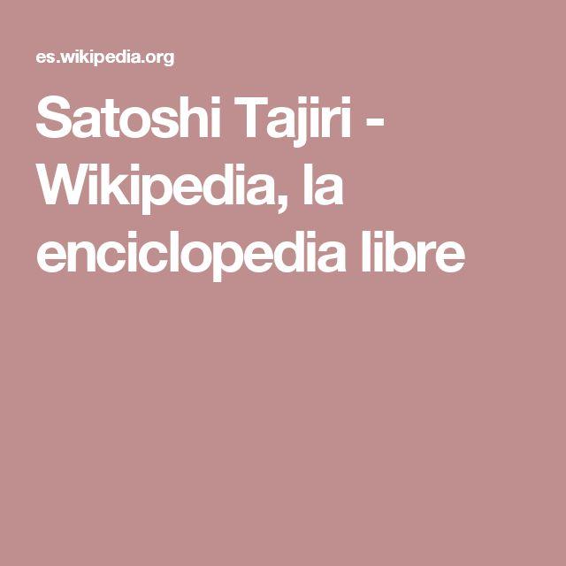Satoshi Tajiri - Wikipedia, la enciclopedia libre