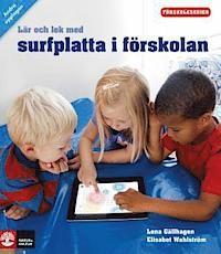 Lär och lek med surfplatta i förskolan 2:a uppl