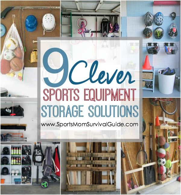 9 Clever Sports Equipment Storage Solutions Ten Dollar Diy Pinterest And