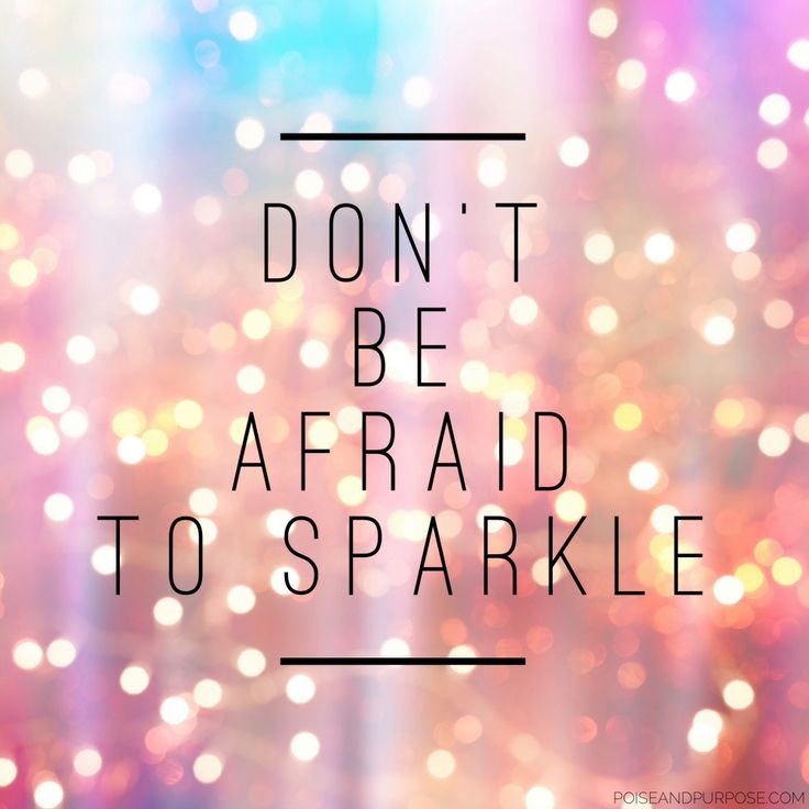 Don't be afraid to sparkle #motivational #quote by Poise & Purpose