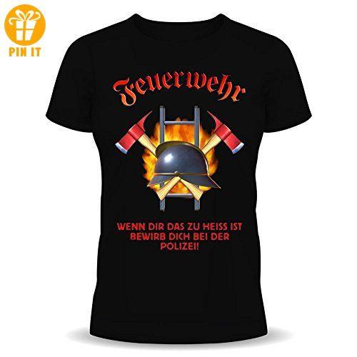 Feuerwehr wenn Dir das zu heiss ist bewirb dich bei der Polizei - Fun T-Shirt - Helm Axt Flammen Feuer Leiter Größe S M L XL XXL Größe XL - T-Shirts mit Spruch   Lustige und coole T-Shirts   Funny T-Shirts (*Partner-Link)