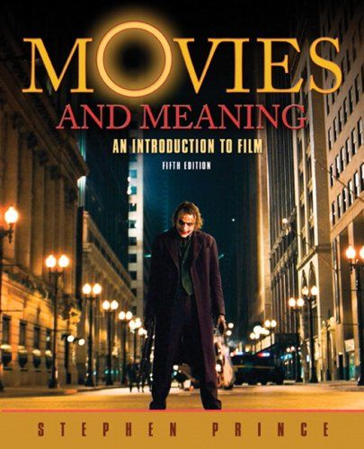 Movies and Meaning: An Introduction to Film (5th « Library User Group
