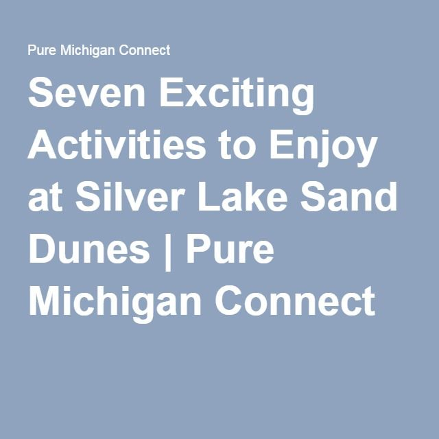 Seven Exciting Activities to Enjoy at Silver Lake Sand Dunes | Pure Michigan Connect
