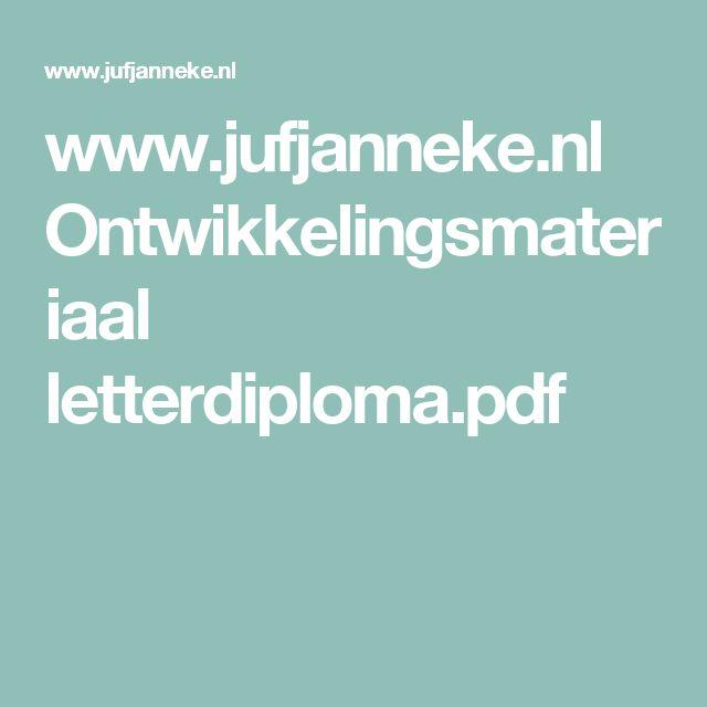 www.jufjanneke.nl Ontwikkelingsmateriaal letterdiploma.pdf