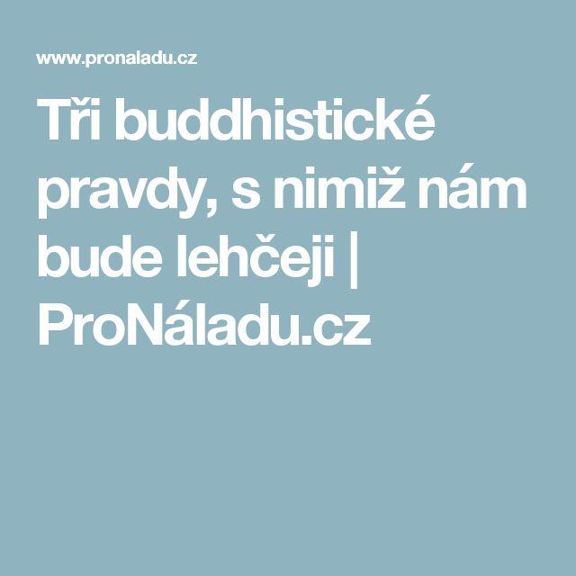 Tři buddhistické pravdy, s nimiž nám bude lehčeji | ProNáladu.cz