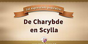 De Charybde en Scylla   Les expressions de grands-mères
