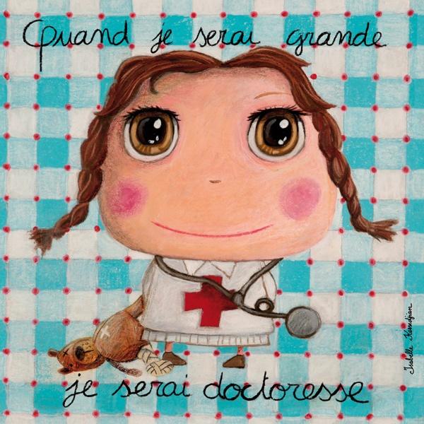 """Tableau """"Quand je serai grande je serai doctoresse"""" Isabelle Kessedjian"""
