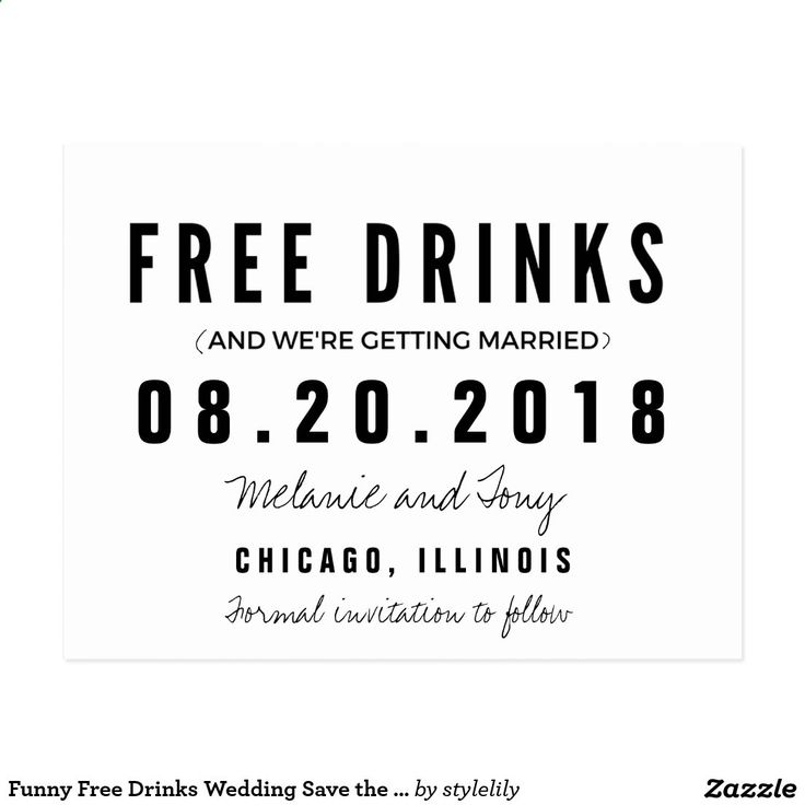Funny Free Drinks Wedding Save the Dates Postcard Black and white budget friendly funny wedding save the date postcards in a modern and simple block and script design which reads Free drinks (and were getting married). Customize with your names, wedding location and date.