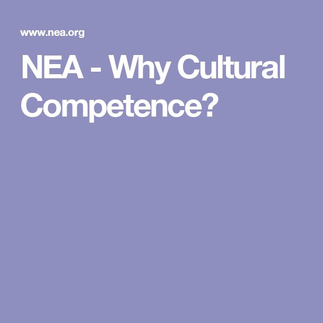 NEA - Why Cultural Competence?