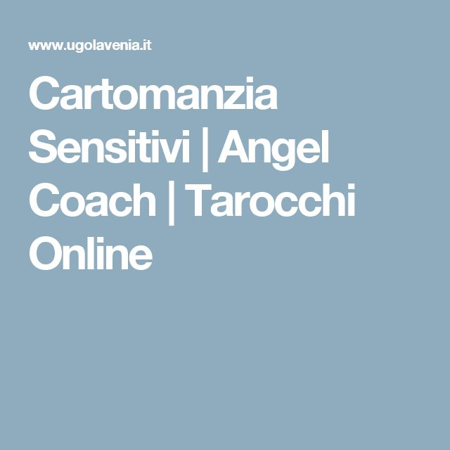 Cartomanzia Sensitivi | Angel Coach | Tarocchi Online