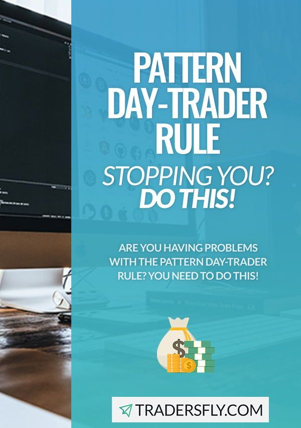 Pattern Day Trader Rule Stopping You What Should I Do In 2020 Day Trader Investing Strategy Stock Market Basics