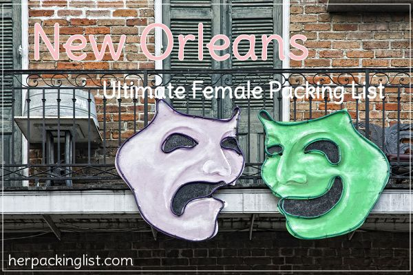 Ultimate Female Travel Packing List for New Orleans, Louisiana, HerPackingList.com