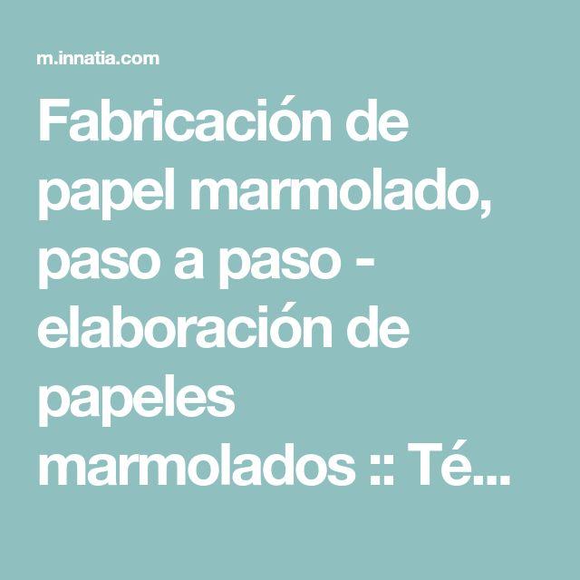 Fabricación de papel marmolado, paso a paso - elaboración de papeles marmolados :: Técnica para hacer papel veteado, marmolado, con apariencia de mármol.