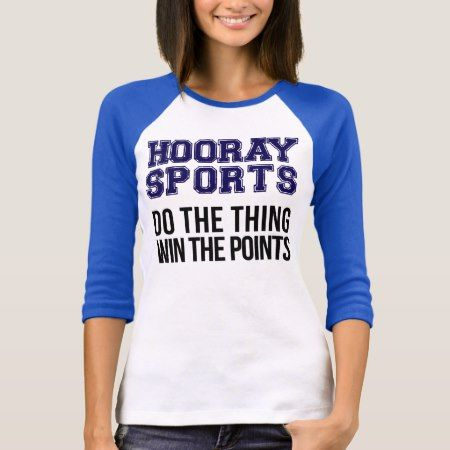 Hooray Sports Do The Thing Win The Points - Blue T-Shirt - tap to personalize and get yours