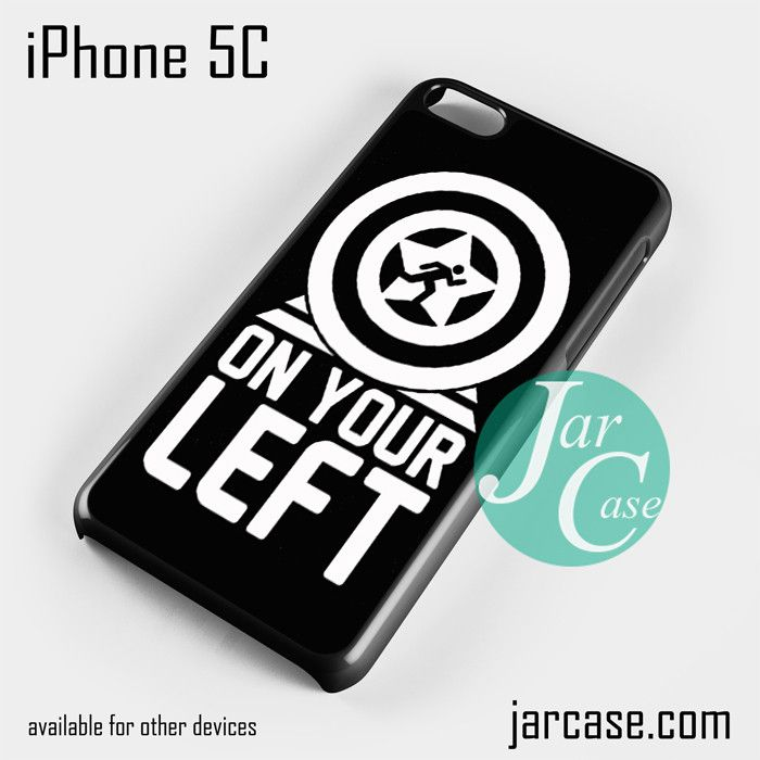 On your left captain america 2 Phone case for iPhone 5C and other iPhone devices