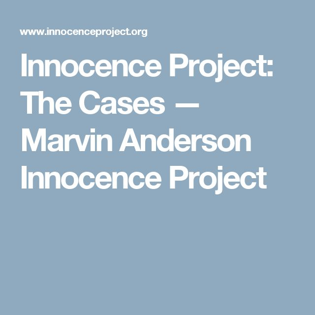 Innocence Project: The Cases — Marvin Anderson                                    Innocence Project