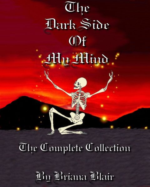 The Dark Side of My Mind: The Complete Collection By Briana Blair ebook - BrianaDragon Creations