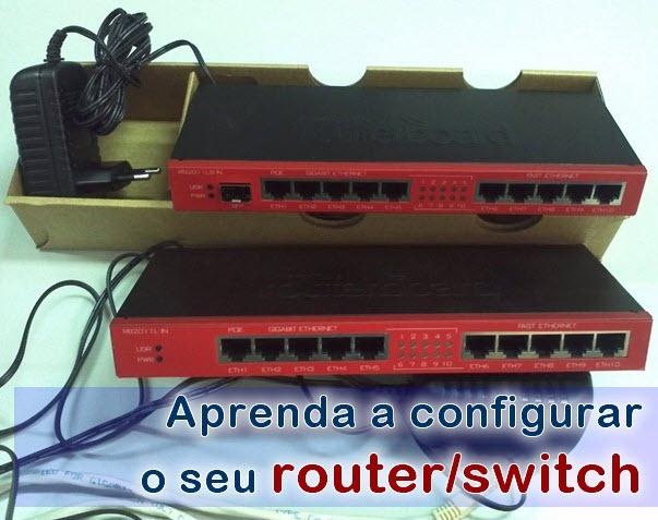 Aprenda a configurar o seu router/switch (Parte II)