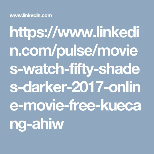 https://www.linkedin.com/pulse/movies-watch-fifty-shades-darker-2017-online-movie-free-kuecang-ahiw