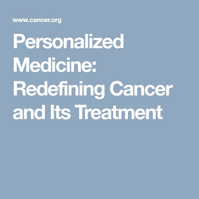Personalized Medicine: Redefining Cancer and Its Treatment