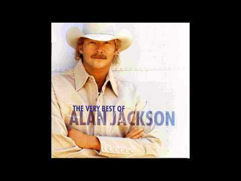 The Very Best Of Alan Jackson (2004) - YouTube