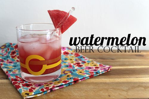 Watermelon Beer Cocktail — Unusually Lovely