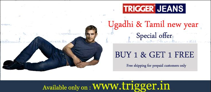 Branded jeans present special offer Buy 1 Get 1 Free Available only on : www.trigger.in