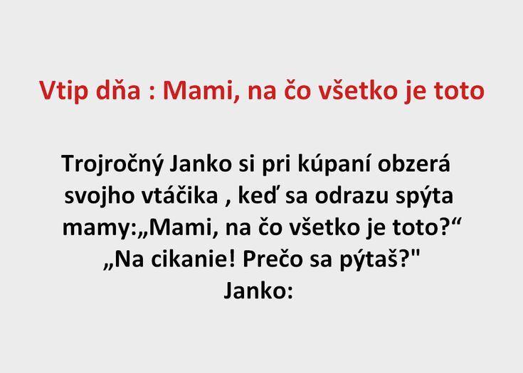 Vtip dňa : Mami, na čo všetko je toto - Spišiakoviny.eu