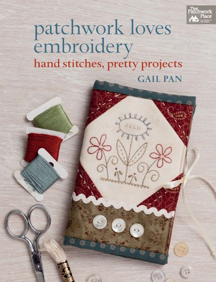 Patchwork Loves Embroidery - Gail Pan