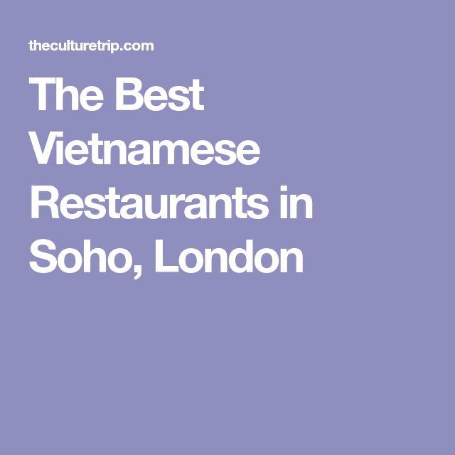 The Best Vietnamese Restaurants in Soho, London