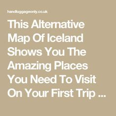 This Alternative Map Of Iceland Shows You The Amazing Places You Need To Visit On Your First Trip To Iceland - Hand Luggage Only - Travel, Food & Photography Blog