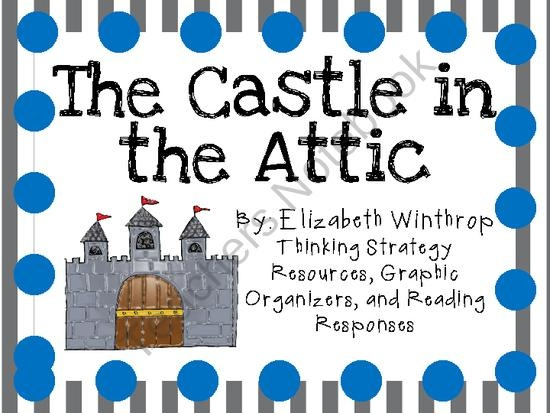 castle in the attic project ideas - The Castle in the Attic by Elizabeth Winthrop Plot