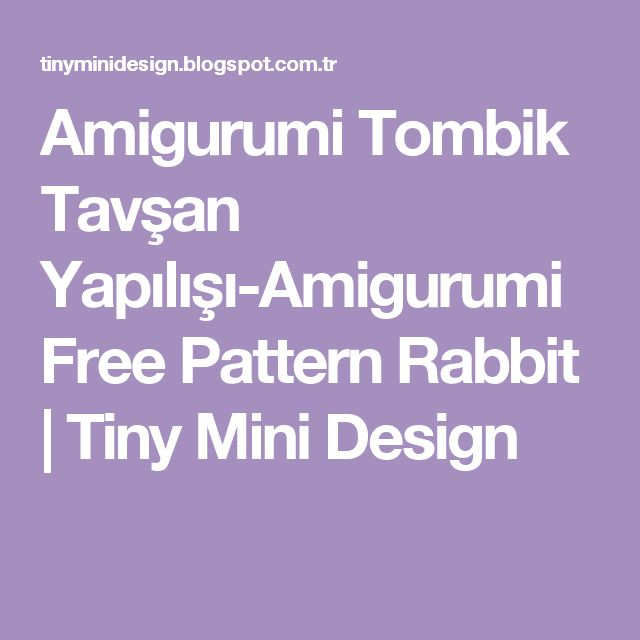 Amigurumi Tombik Tavşan Yapılışı-Amigurumi Free Pattern Rabbit         |          Tiny Mini Design