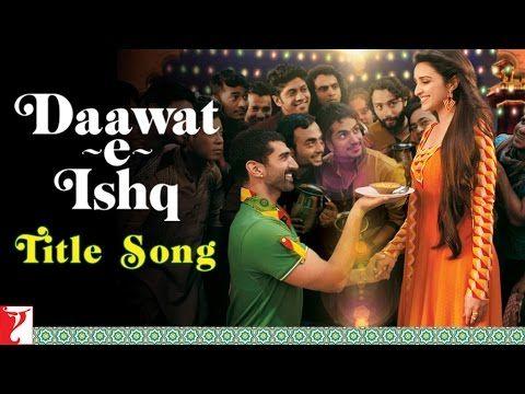 Daawat-e-Ishq - Title Song - Aditya Roy Kapur   Parineeti Chopra