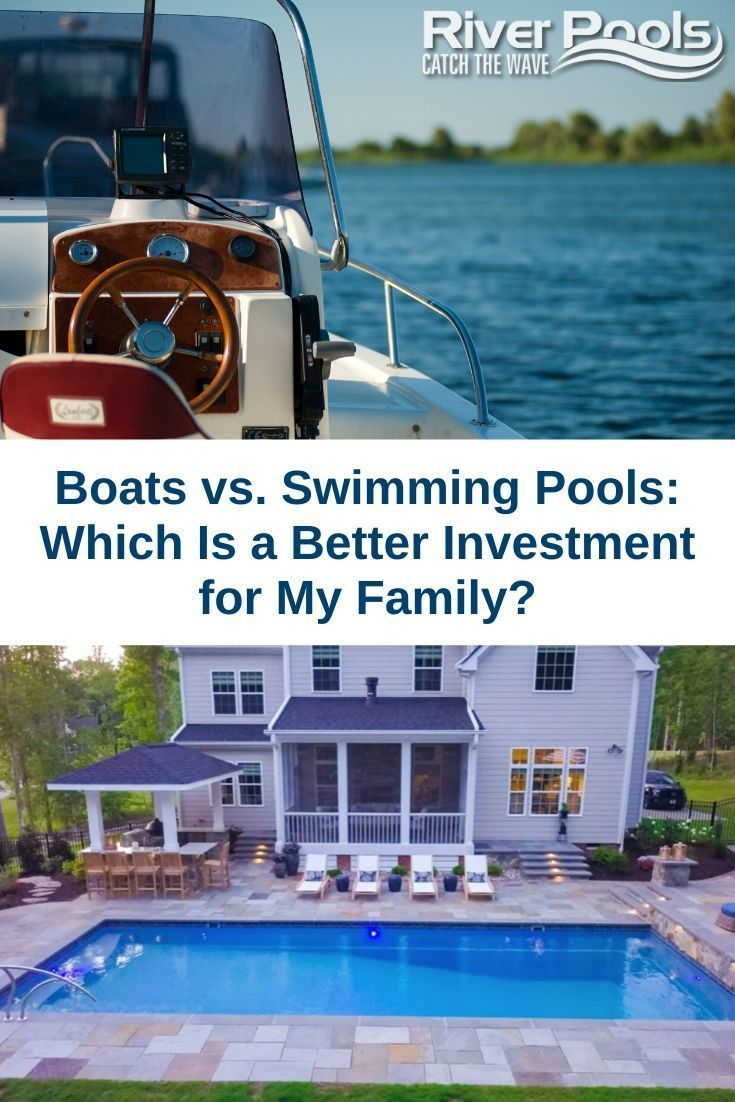 Boats Vs Swimming Pools Which Is A Better Investment For My Family Swimming Pool Cost Swimming Pools Fiberglass Swimming Pools