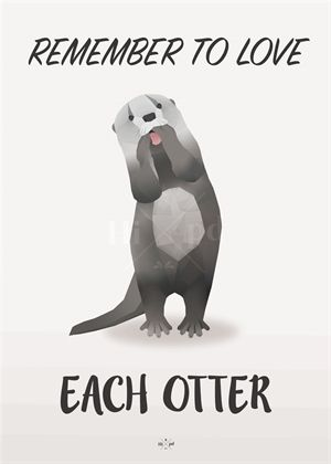 Hipd plakat | Remember to love each otter | NordicMade