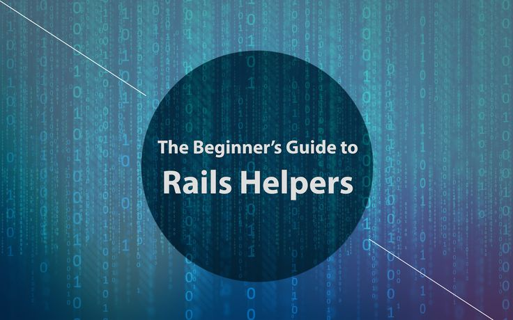 The Beginner's Guide to Rails Helpers