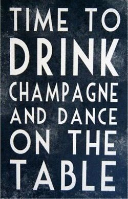 It's time to drink champagne and dance on the table #celebrateeveryday with krayl funch & @AnAppealingPlan