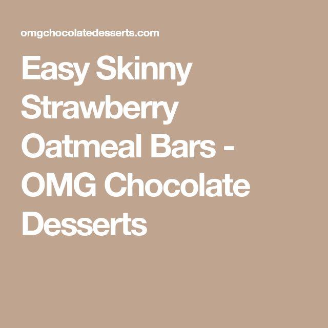 Easy Skinny Strawberry Oatmeal Bars - OMG Chocolate Desserts