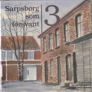 """""""Sarpsborg som forsvant 3"""" av Harald Hultengreen"""