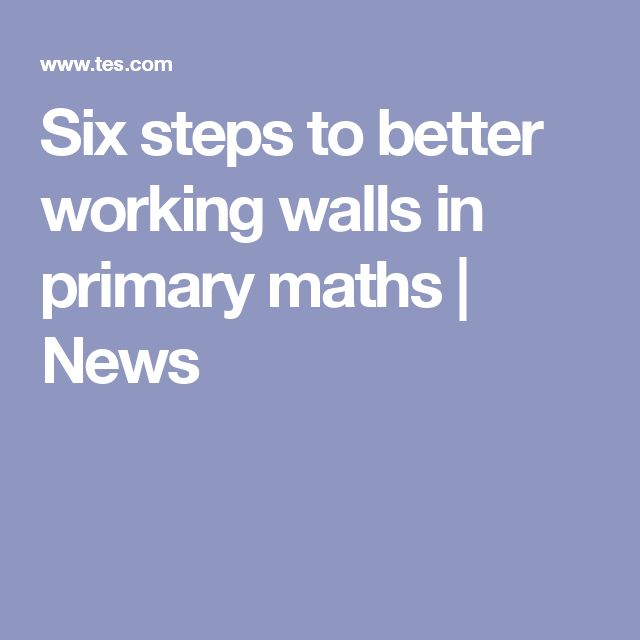 Six steps to better working walls in primary maths | News