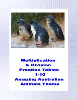 Multiplication and Division Practice Tables 1-10   This 38 page package  (17 student worksheets and a Key) contains a series of Australian Animal themed math worksheets providing practice for the multiplication tables 1-10.  There are practice sheets and activities such as coloring and mazes included.  They can be put together to form a packet or used in a directed lesson with some of the worksheets providing reinforcement. They provided reinforcement for all math programs. #fairypenguins