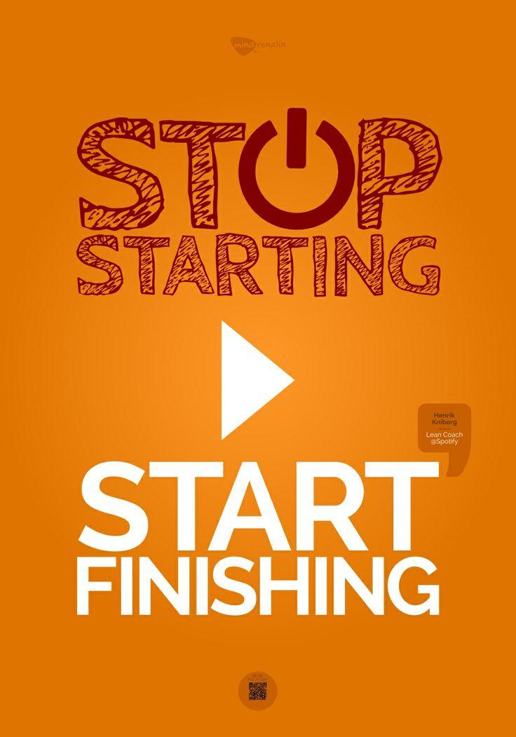 Stop starting. Start finishing.