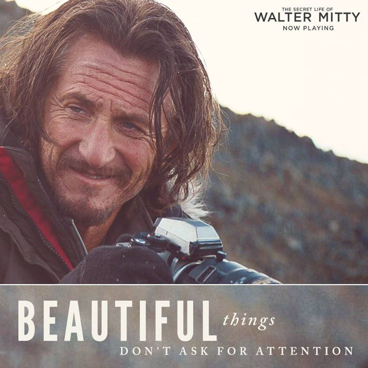 "Beautiful things don't ask for attention.. ""The Secret Life of Walter Mitty"" And…"