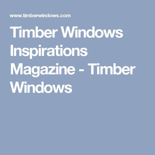 Timber Windows Inspirations Magazine - Timber Windows